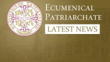 ecumenical patriarchate lates news